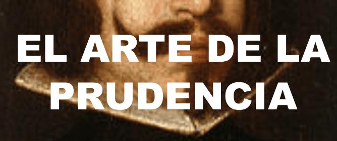 Frases De El Arte De La Prudencia De Baltasar Gracián Frases Más Poemas