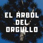 EL ÁRBOL DEL ORGULLO