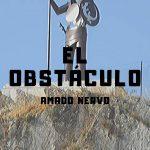 """""""El obstáculo"""" de Amado Nervo (Minicuento)"""