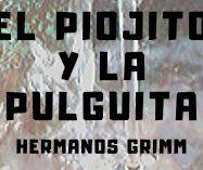 """""""El piojito y la pulguita"""" de los Hermanos Grimm"""