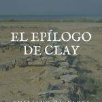EPÍLOGO DE CLAY