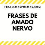 Frases de Amado Nervo