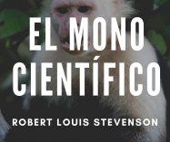 """""""El mono científico"""" de Robert Louis Stevenson"""