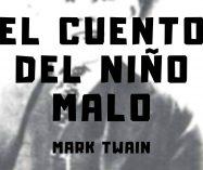 """""""El cuento del niño malo"""" de Mark Twain"""