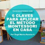 6 claves para aplicar el método Montessori en casa