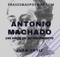 A 145 años del natalicio de Antonio Machado