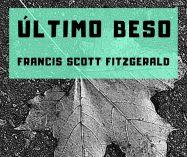 """""""Último beso"""" de Francis Scott Fitzgerald"""