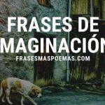 Frases de Imaginación