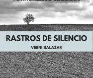 """""""Rastros de silencio"""" de Verni Salazar"""
