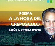 """""""A la hora del crepúsculo"""" de Jesús Ortega Weffe"""