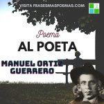 """Al poeta"" de Manuel Ortiz Guerrero"
