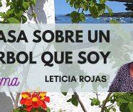 """""""Casa sobre un árbol que soy"""" de Leticia Rojas (Poema)"""