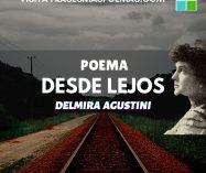 """""""Desde lejos"""" de Delmira Agustini"""