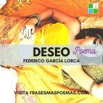 """""""Deseo"""" de Federico García Lorca"""
