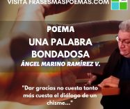 """""""Una palabra bondadosa"""" de Ángel Marino Ramírez Velásquez"""