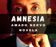 """Amnesia"" de Amado Nervo (Novela)"