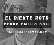 """""""El diente roto"""" de Pedro Emilio Coll"""