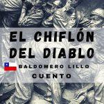 """""""El Chiflón del Diablo"""" de Baldomero Lillo (Cuento)"""