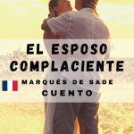 """""""El esposo complaciente"""" del Marqués de Sade (Cuento)"""