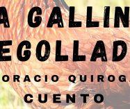 """""""La gallina degollada"""" de Horacio Quiroga"""