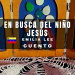 """""""En busca del Niño Jesús"""" de Emilia Lee (Cuento)"""