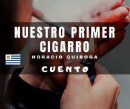 """""""Nuestro primer cigarro"""" de Horacio Quiroga"""