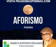 """""""Aforismo"""" de Marco Antonio Delgado"""