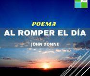 """""""Al romper el día"""" de John Donne"""