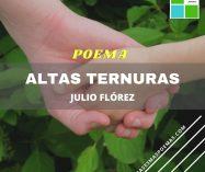 """""""Altas ternuras"""" de Julio Flórez"""