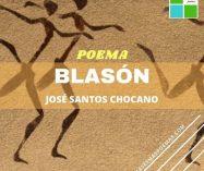 """""""Blasón"""" de José Santos Chocano"""