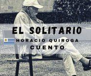"""""""El solitario"""" de Horacio Quiroga"""