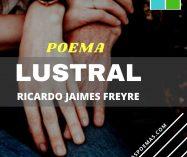 """""""Lustral"""" de Ricardo Jaimes Freyre"""