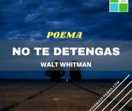 """No te detengas"" de Walt Whitman"