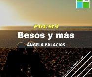 """""""Besos y más"""" de Ángela Desirée Palacios"""