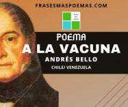 """""""A la vacuna"""" de Andrés Bello (Poema)"""