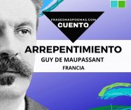 """Arrepentimiento"" de Guy de Maupassant (Cuento)"