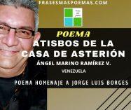 """""""Atisbos de la casa de Asterión"""" de Ángel Marino Ramírez (Poema)"""