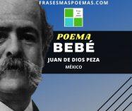 """""""Bebé"""" de Juan de Dios Peza (Poema)"""