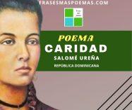 """""""Caridad"""" de Salomé Ureña (Poema)"""