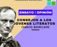 """""""Consejos a los jóvenes literatos"""" de Charles Baudelaire (Ensayo/Opinión)"""