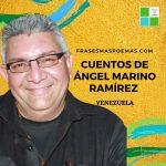 Cuentos de Ángel Marino Ramírez