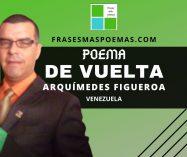 """De vuelta"" de Arquímedes Figueroa (Poema)"