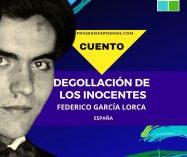 """""""Degollación de los inocentes"""" de Federico García Lorca (Cuento)"""