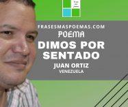 """Dimos por sentado"" de Juan Ortiz"