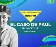 """""""El caso de Paul"""" de Willa Cather (Cuento)"""