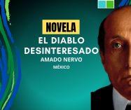 """El diablo desinteresado"" de Amado Nervo (Novela)"