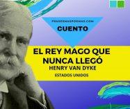 """""""El Rey Mago que nunca llegó"""" de Henry Van Dyke (Cuento)"""