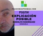"""""""Explicación posible"""" de Rodolfo Rodríguez (Poema)"""