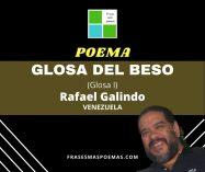 """""""Glosa del beso"""" (Glosa I) de Rafael Galindo"""
