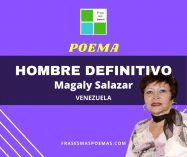 """Hombre definitivo"" de Magaly Salazar"